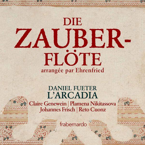 Daniel Fueter Mozart: Die Zauberflöte, K. 620 (Excerpts Arr. W. Ehrenfried for Flute Quartet)