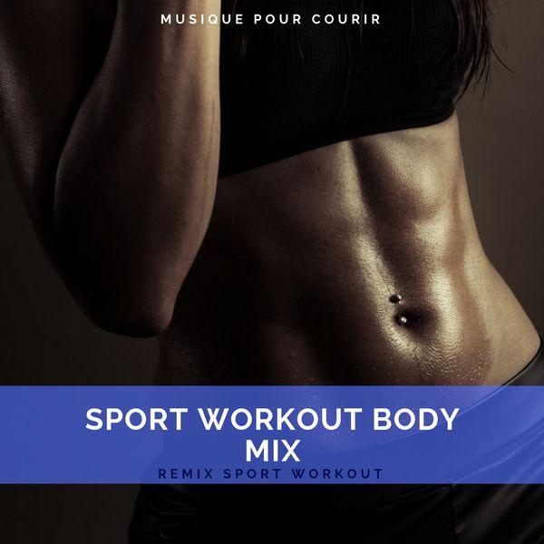 Remix Sport Workout - Sport Workout Body Mix (Musique Pour Courir)
