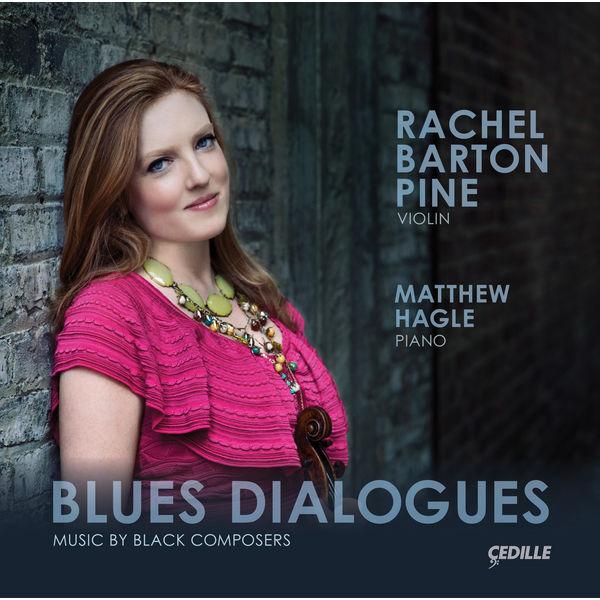 Rachel Barton Pine - Blues Dialogues: Music by Black Composers