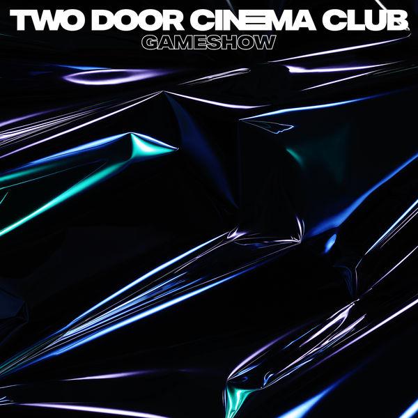 Two Door Cinema Club|Gameshow
