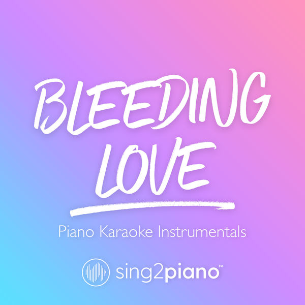 Sing2Piano - Bleeding Love