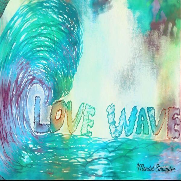 Mendel Einbinder - Love Wave