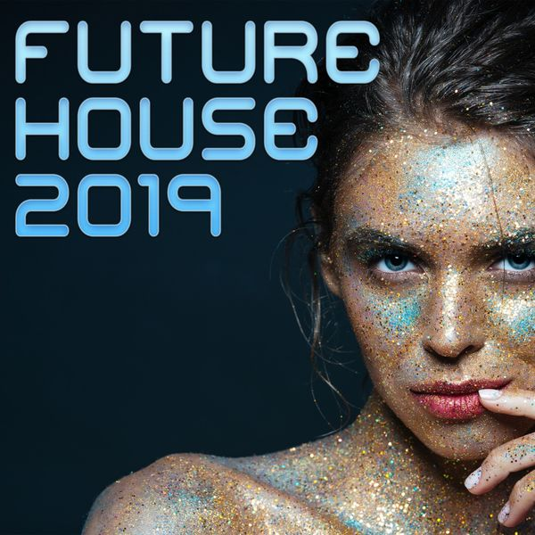 Various Artists - Future House 2019