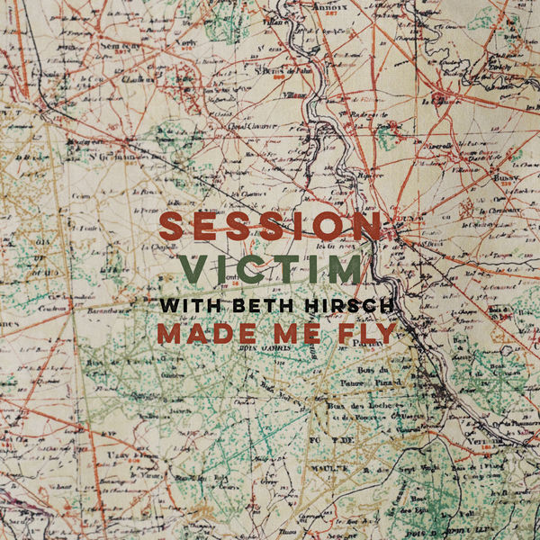Session Victim - Made Me Fly (with Beth Hirsch)