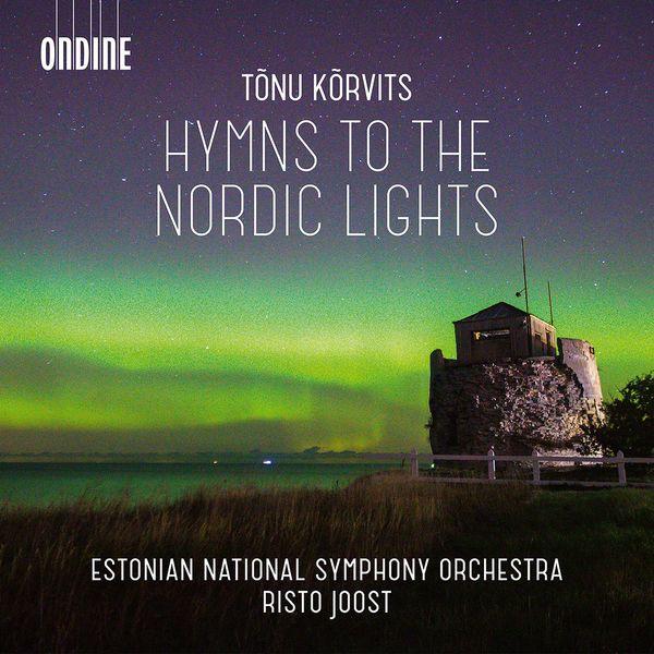 Estonian National Symphony Orchestra - Tõnu Kõrvits: Hymns to the Nordic Lights & Other Works