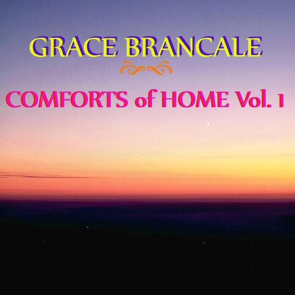 Grace Brancale - Comforts of Home, Vol. 1