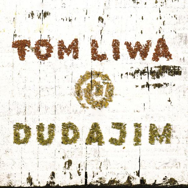 Tom Liwa - Dudajim
