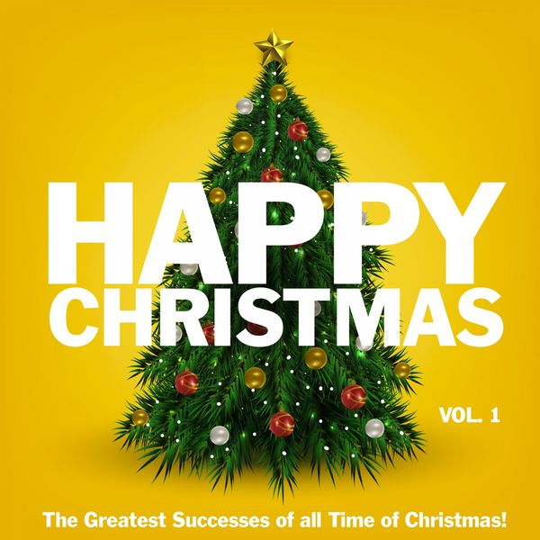 Various Arists - Happy Christmas, Vol. 1 (The Greatest Successes of Al Time of Christmas)