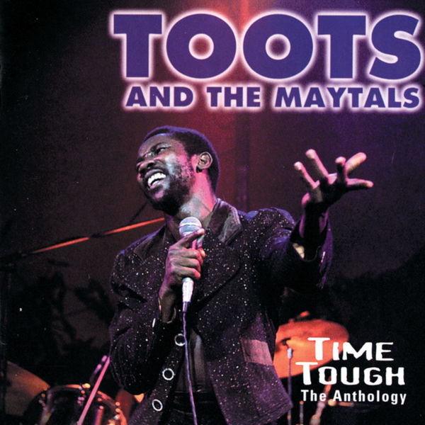 Toots and The Maytals - Time Tough: The Anthology