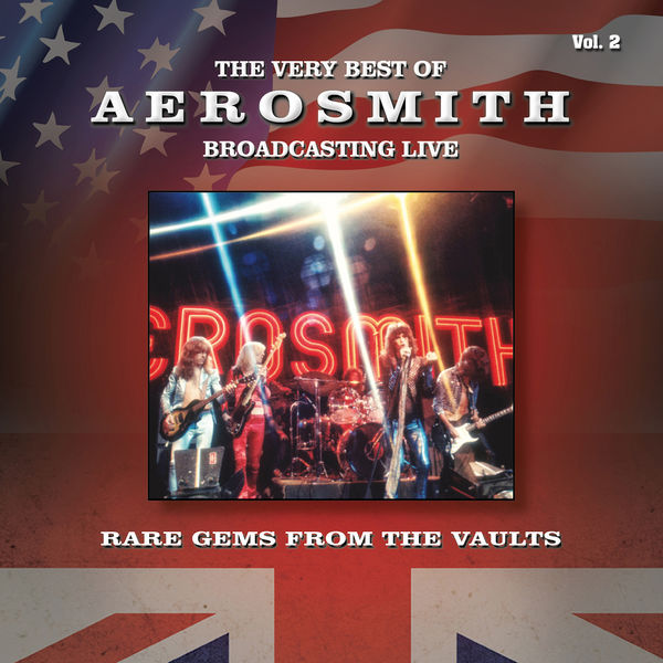 Aerosmith - The Very Best of Aerosmith Broadcasting Live, Rare Gems from the Vaults, Vol. 2