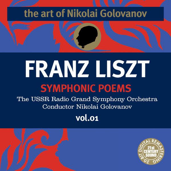 Franz Liszt - The Art of Nikolai Golovanov: Liszt - Symphonic Poems, Vol. 1