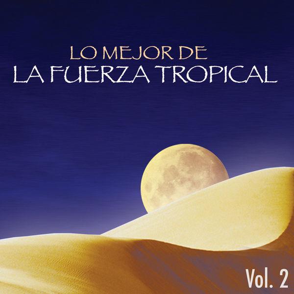 Various Artists - Lo Mejor de la Fuerza Tropical, Vol 2