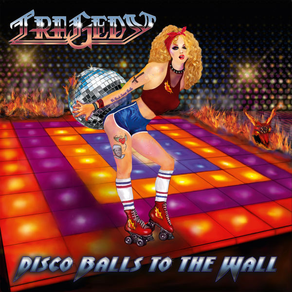 Tragedy Disco Balls to the Wall (2021 Remastered Version)
