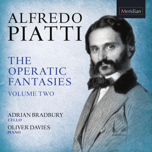 Adrian Bradbury - Alfredo Piatti: The Operatic Fantasies, Vol. 2