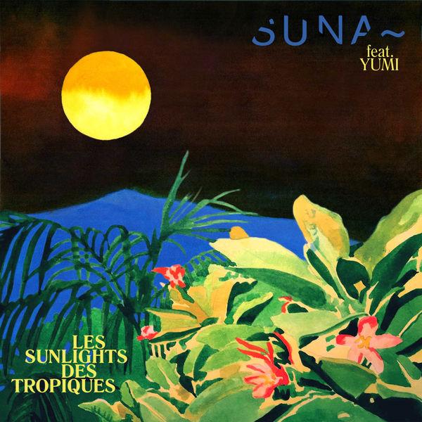 Suna feat. Yumi - Les sunlights des tropiques