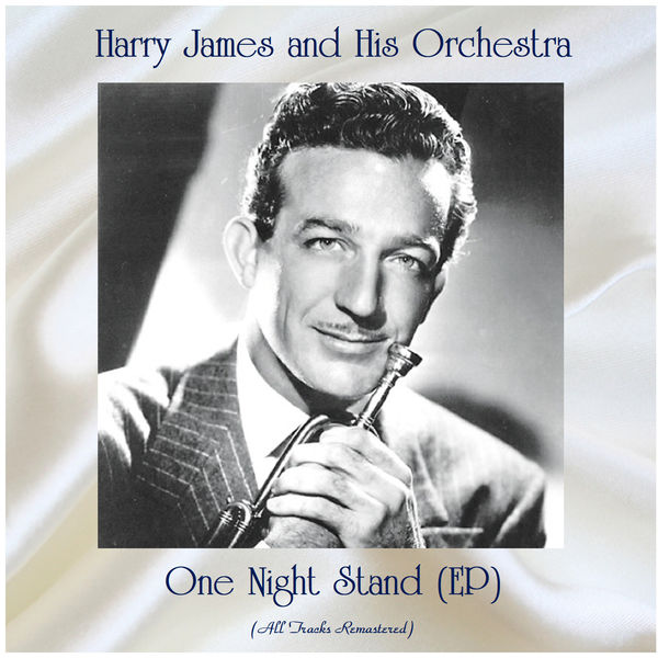 Harry James and His Orchestra - One Night Stand