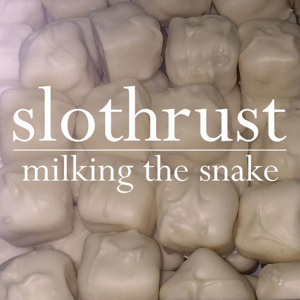 Slothrust - Milking the Snake - Single