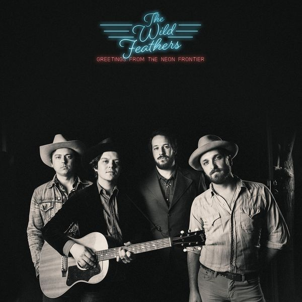 The Wild Feathers|Greetings from the Neon Frontier