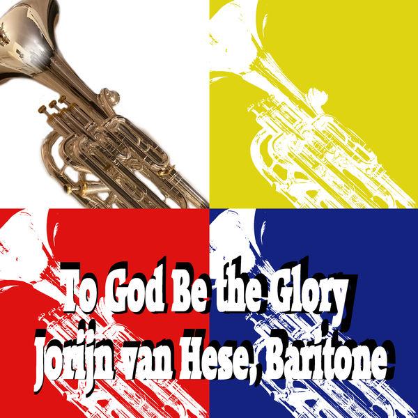 Jorijn Van Hese - To God Be the Glory, for Baritone Horn Ensemble