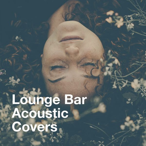 Acoustic Guitar Songs - Lounge Bar Acoustic Covers