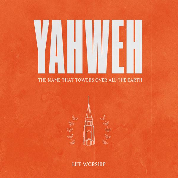 LIFE Worship - Yahweh [Live]