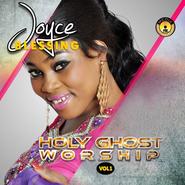 Holy Ghost Worship, Vol  1 | Joyce Blessing to stream in hi-fi, or