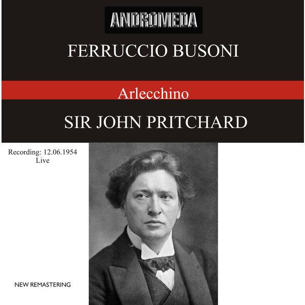Sir John Pritchard - Busoni: Arlecchino oder Die Fenster, Op. 50, BV 270 (Live 1954)