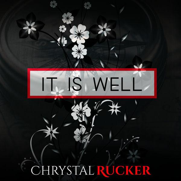 Chrystal Rucker - It Is Well