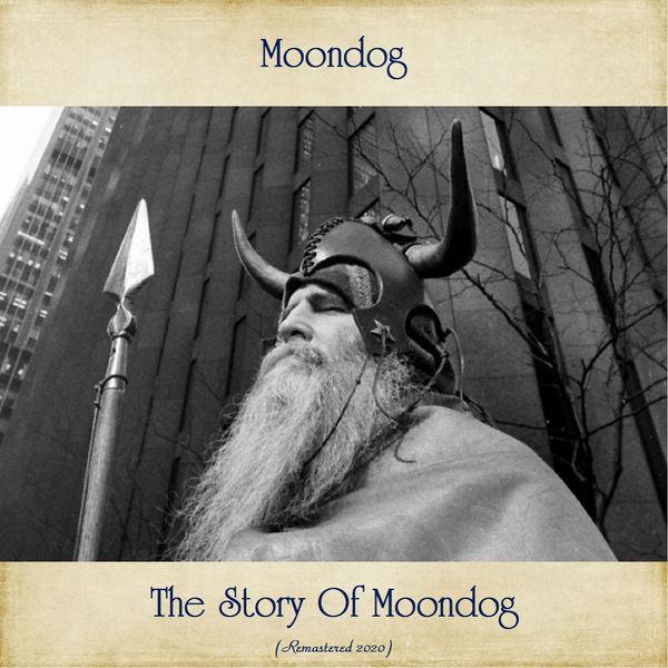 Moondog - The Story Of Moondog