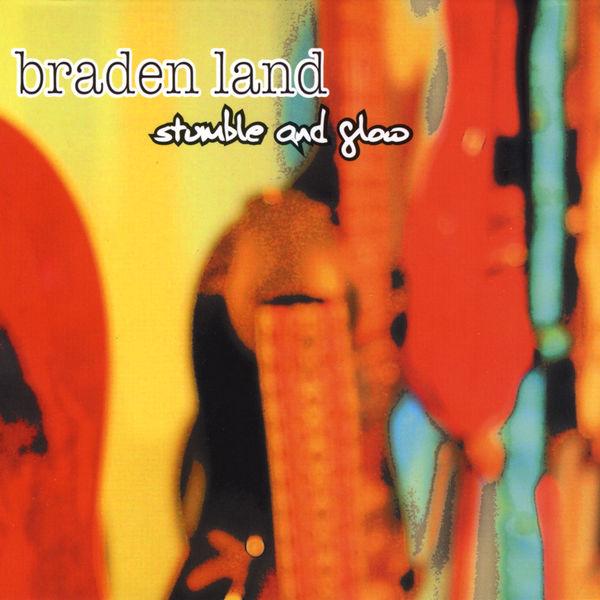 Braden Land - Stumble & Glow