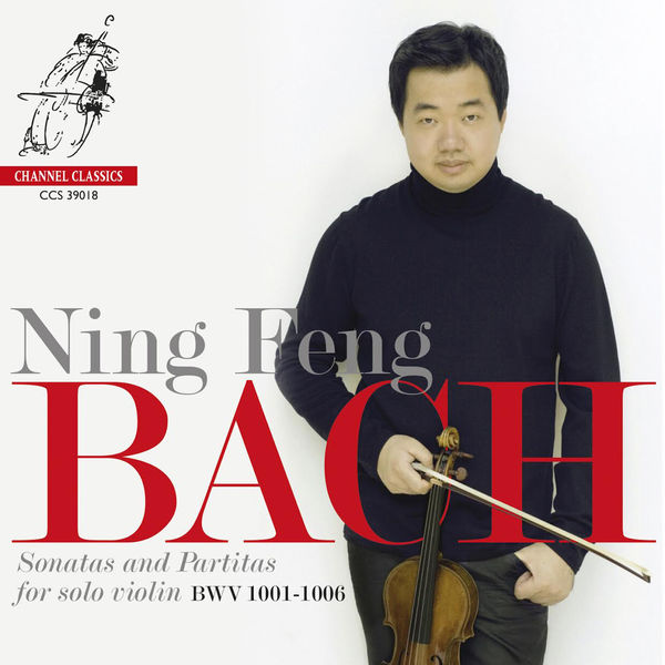 Ning Feng - Ning Feng - J.S. Bach: Partitas and Sonatas for solo violin