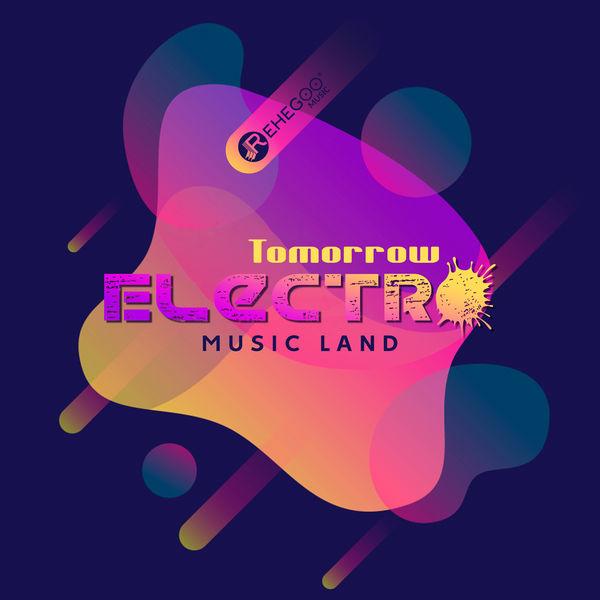 Tomorrow Electro Music Land (2018 Best Festival Sounds, Dynamic EDM