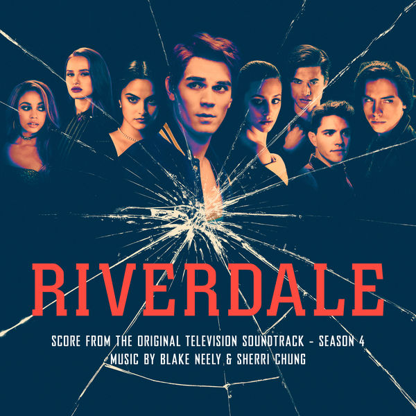 Blake Neely - Riverdale: Season 4 (Score from the Original Television Soundtrack)
