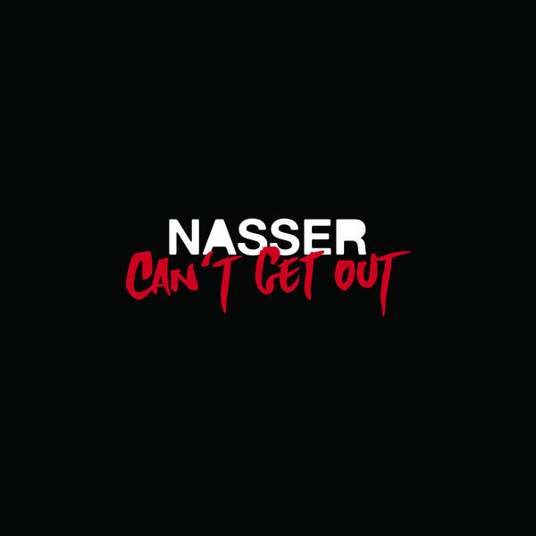 Nasser - Can't Get Out (Edit)