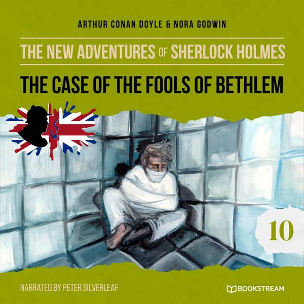 Sherlock Holmes - The Case of the Fools of Bethlem (The New Adventures of Sherlock Holmes 10)