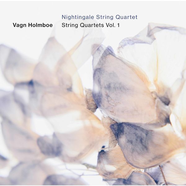 Nightingale String Quartet - Holmboe: String Quartets, Vol. 1
