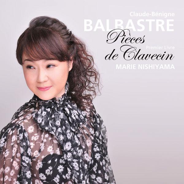 Marie Nishiyama - Balbastre: Pièces de clavecin, Book 1 (Live)