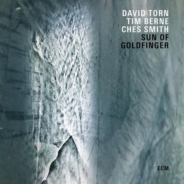 David Torn - Sun Of Goldfinger