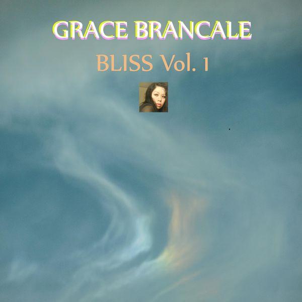 Grace Brancale - Bliss, Vol. 1