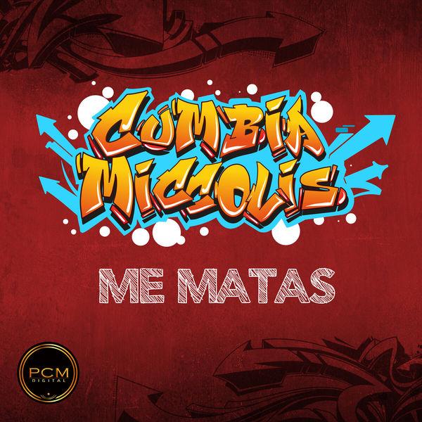 CUMBIA MICCOLIS - ME MATAS
