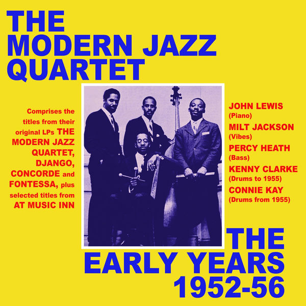 Modern Jazz Quartet - The Early Years 1952-56
