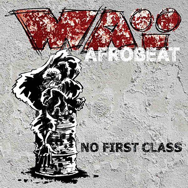 WAï AfroBeat - No First Class