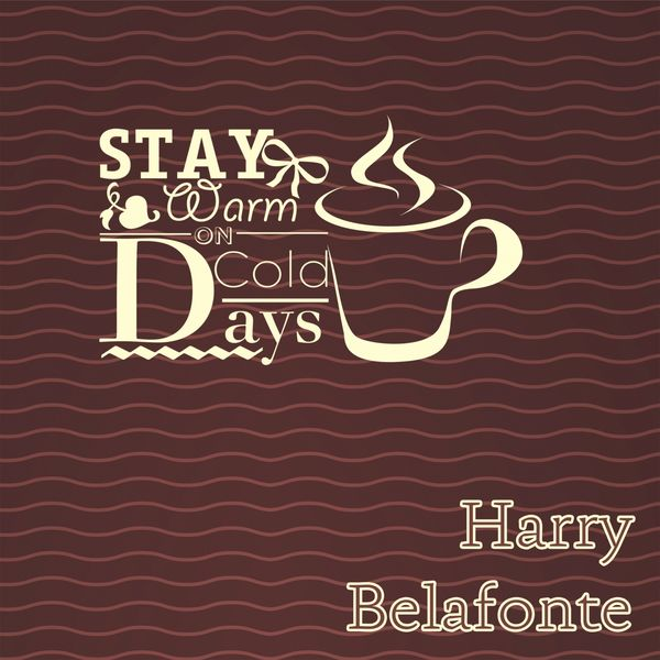 Harry Belafonte - Stay Warm On Cold Days