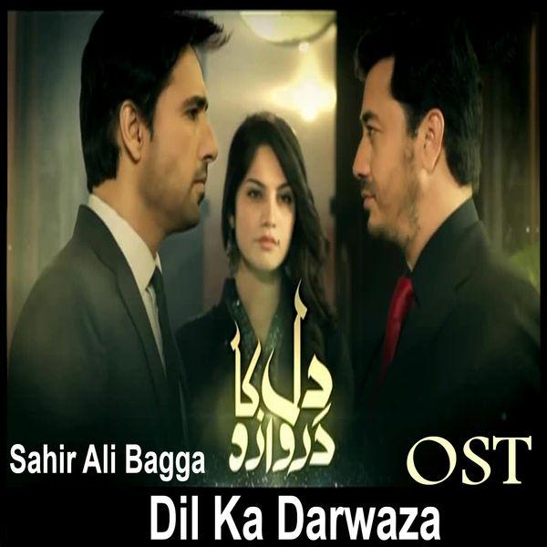 "Sahir Ali Bagga - Dil Ka Darwaza (From ""Dil Ka Darwaza"")"
