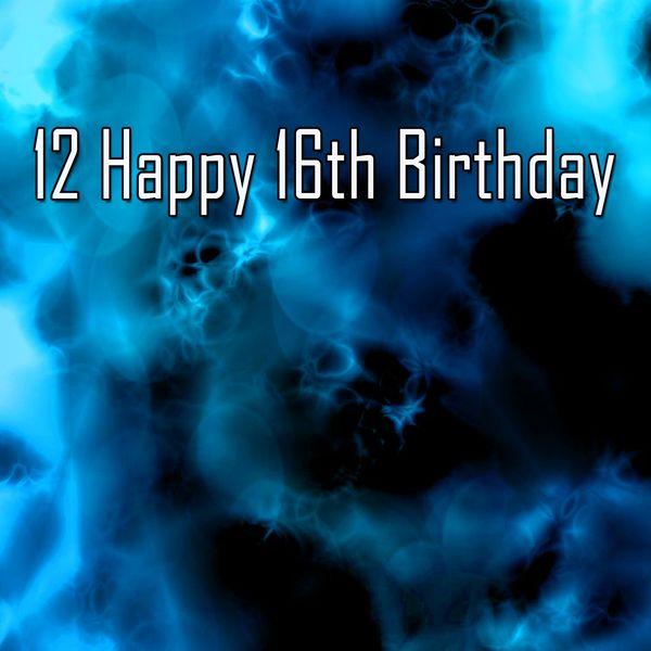 Happy Birthday - 12 Happy 16Th Birthday
