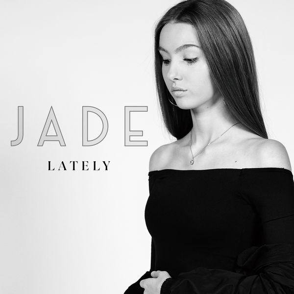 Jade|Lately