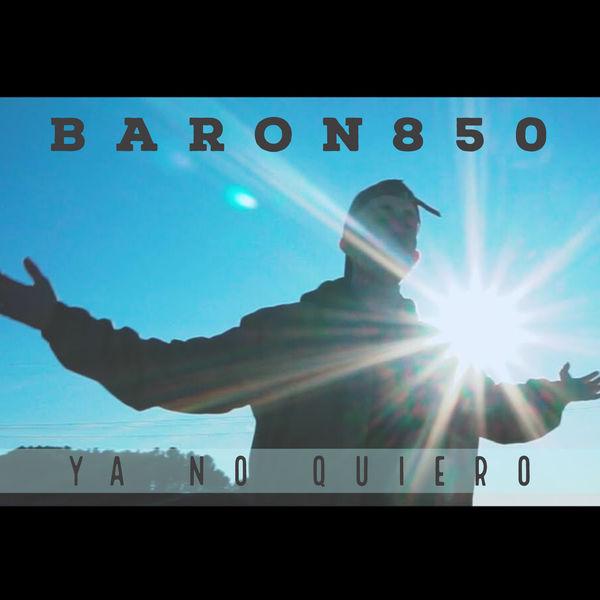 Baron850 - Ya No Quiero