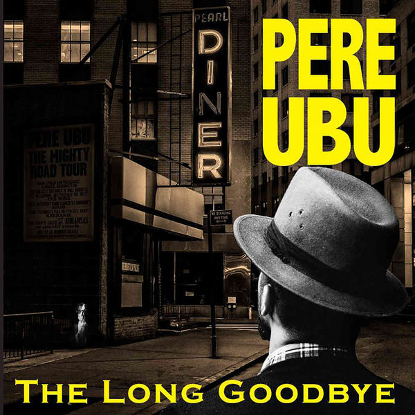 Pere Ubu - What I Heard on the Pop Radio