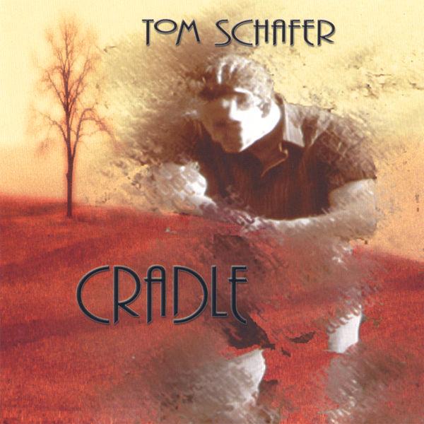 Tom Schafer - Cradle