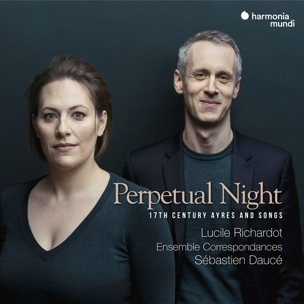 Lucile Richardot - Perpetual Night: 17th Century Airs and Songs